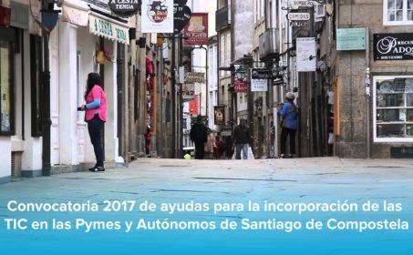 Subvenciones TIC 2017 para PyMES y Autónomos de Santiago de Compostela